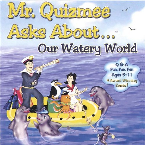Mr. Quizmee Asks About Our Watery World by Quizzenkids Productions