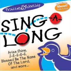 Praise And Worship Sing A Long Performed By Shout! Kids Choir Various Artists