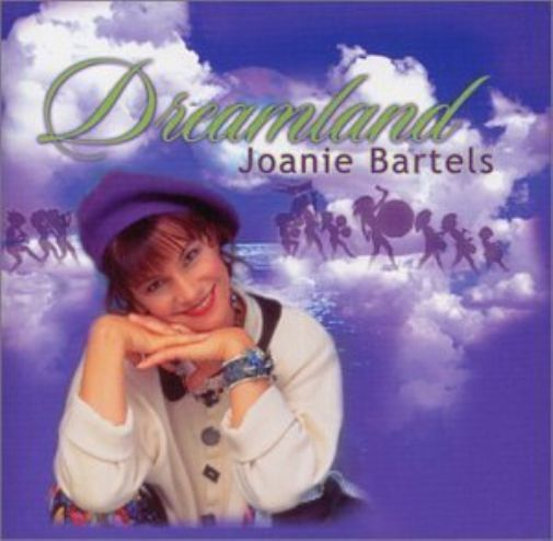 Dreamland - Gentle, Inspirational And Story-like Sogs by Joanie Bartels
