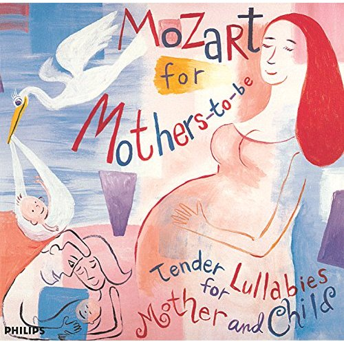 Mozart For Mothers To Be - Tender Lullabies For Mother And Child by Various Artists
