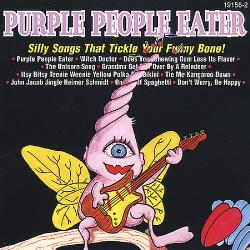 Purple People Eater: Silly Songs That Tickle Your Funny Bone! by Various Artists