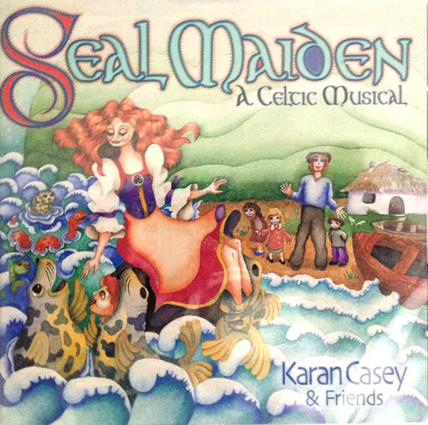 Karan Casey & Friends Seal Maiden A Celcic Musical