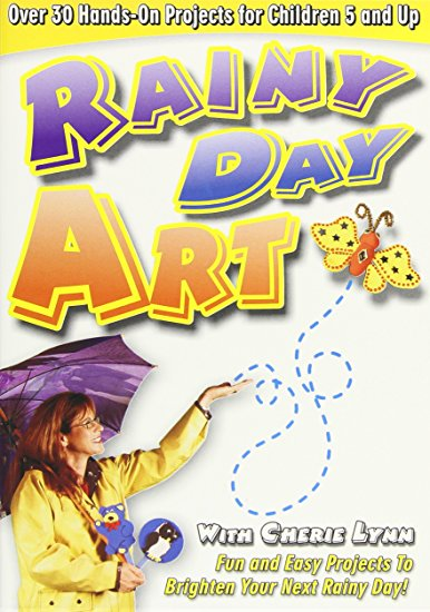 Rainy Day Art: Hands-on Craft Projects For Children 5 And Up by Cherie Lynn
