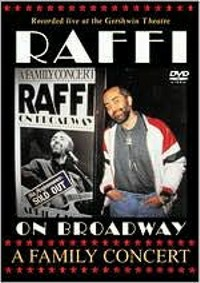Raffi On Broadway Live At The Gershwin Theater - A Family Concert by Raffi