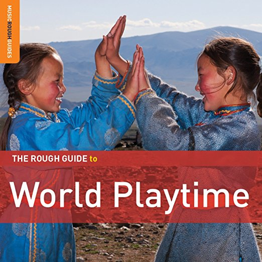 The Rough Guide To World Playtime Various Artists