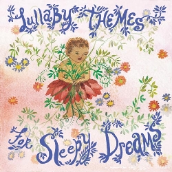 Lullaby Themes For Sleepy Dreams by Susie Tallman