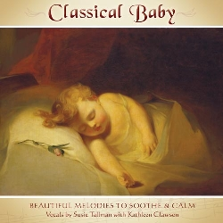 Classical Baby - Beautiful Melodies To Soothe & Calm by Susie Tallman
