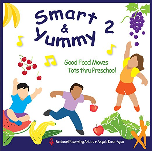 Smart & Yummy 2: Good Food Moves (tots - Preschool)