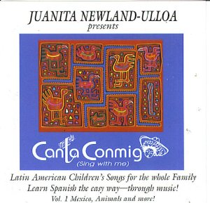 Canta Conmigo (sing With Me) by Juanita Newland Ulloa