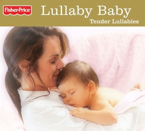 Lullaby Baby: Tender Lullabies by Various Artists