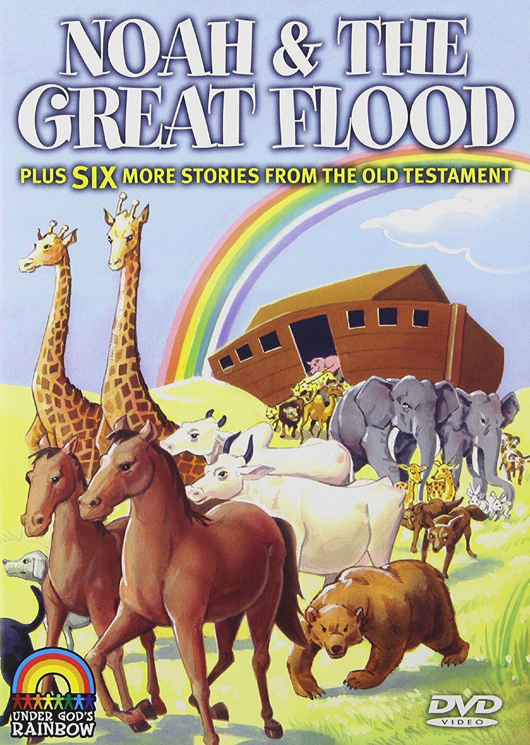 Children's Bible Stories - Noah And The Great Flood Plus 6 More Stories From The Old Testament Under God's Rainbow