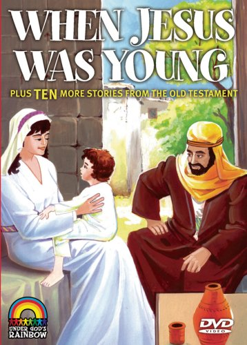 When Jesus Was Young  - Plus 10 More Stories From The Old Testament by Under God's Rainbow