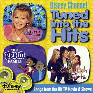 Disney Channel - Tuned Into The Hits, Songs From The Hit Tv Movie And Shows