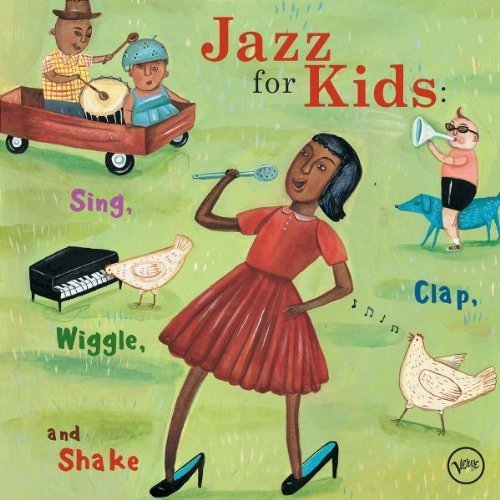 Various Artists Jazz For Kids: Sing Clap Wiggle & Shake