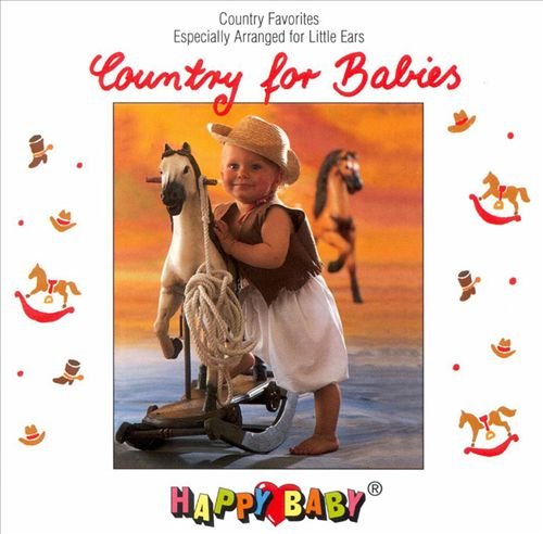 Country For Babies - Country Favorites Especially Arranged For Little Ears