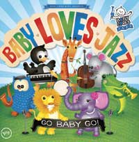 Baby Loves Jazz - Go Baby Go Cool Sounds For Kids Hip Grooves For Parents